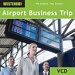 Airport Business Trip (WES-WE274VCD)