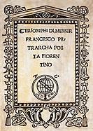 Petrarca, Francesco, 20 7 1304 - 19 7 1374, Italian author / writer, works, ´Triomphi di Messer Francesco Petrarca Poeta Fiorentino´, title page, prin...