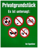 Property owner´s sign: playing football or hockey, riding a bike, skateboarding and rollerskating prohibited