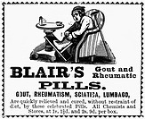 AD: PATENT MEDICINE, 1898.Advertisement for Blair's Gout and Rheumatic Pills. Line engraving, English, 1898.