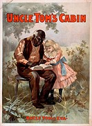 UNCLE TOM'S CABIN, c1899.Lithograph poster, c1899, for a production of 'Uncle Tom's Cabin,' by Harriet Beecher Stowe, featuring the characters of Uncl...