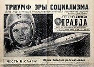 Soviet newspaper article on Gagarin. Front page news article on Soviet cosmonaut Yuri Gagarin upper left, 1934_1968 who became the first human in spac...