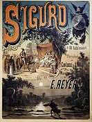 Poster for Sigurd, 1884, libretto by Camille du Locle and Alfred Blau, with music by Ernest Reyer. Graphics Levy.  Private Collection