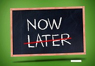Now and later written on blackboard