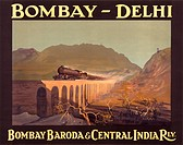 A poster advertising the Bombay Baroda & Central India Railway, operating between Bombay and Delhi. A train races across a viaduct.