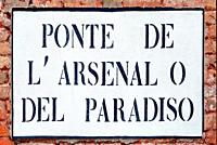 Street sign from the Ponte de lâ. . Arsenal del Paradiso at the historic Venetian Arsenal in Castello district of Venice - Italy.