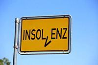 Symbol image: German place name sign with the inscription â. žInsolvenzâ. œ.