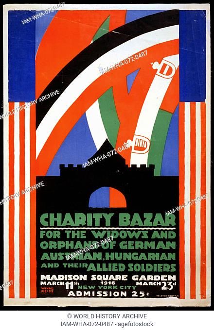 Lithograph, colour, print, poster for a charity bazaar for the widows and orphans of German, Austrian, Hungarian and their allied soldiers at Madison Square...