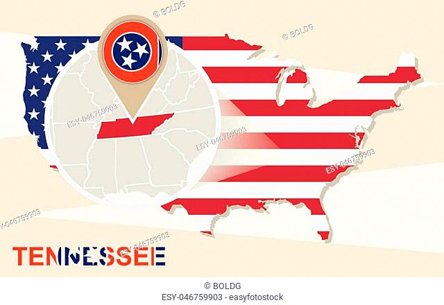 USA map with magnified Tennessee State. Tennessee flag and map