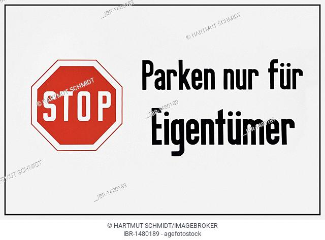 Sign, stop sign, Parken nur fuer Eigentuemer, parking only for owners