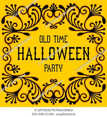 Card design of retro styled. Old time party. Vintage lettering with decor frame for Halloween holiday.. Vector illustration