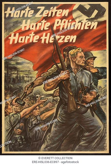 German World War 2 poster. 'Harte Zeiten; Harte Pflichten; Harte Herzen' translates to 'Hard times; Hard duties; Hard hearts'