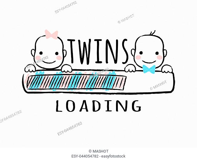 Progress bar with inscription - Twins loading and newborn boy and girl smiling faces in sketchy style. Vector illustration for t-shirt design, poster, card