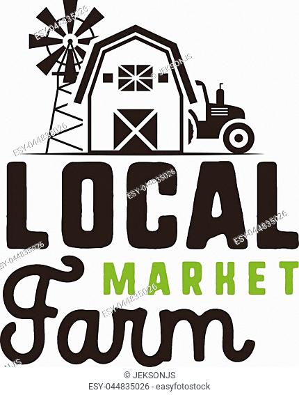 Local farm market logo design and label template. Included farmer symbols - tractor, barn, windmill. Black and green colors
