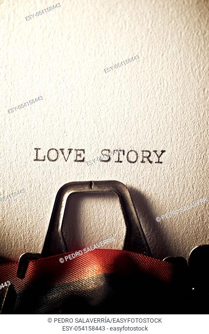 The sentence, Love Story, written with a typewriter