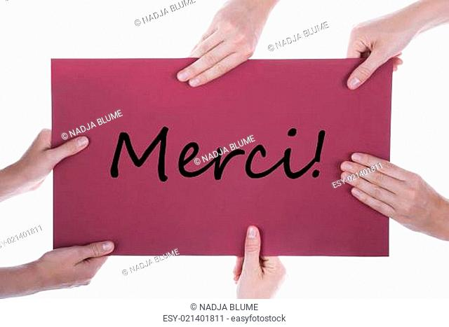 Many Hands Holding A Paper With Merci