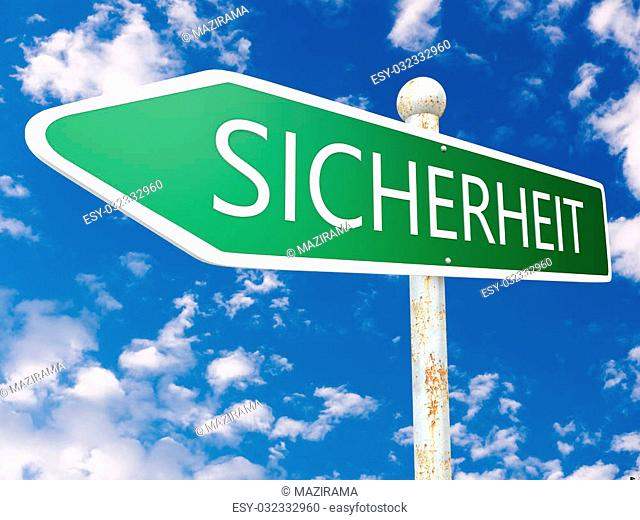Sicherheit -german word for safety or security - street sign illustration in front of blue sky with clouds