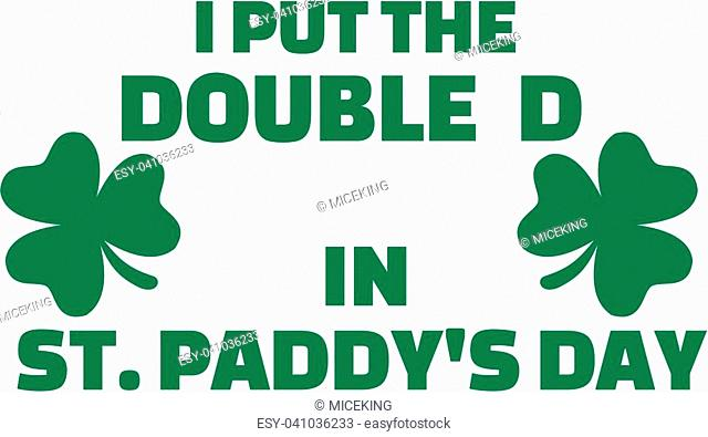 I put the double d in St. Paddy's day