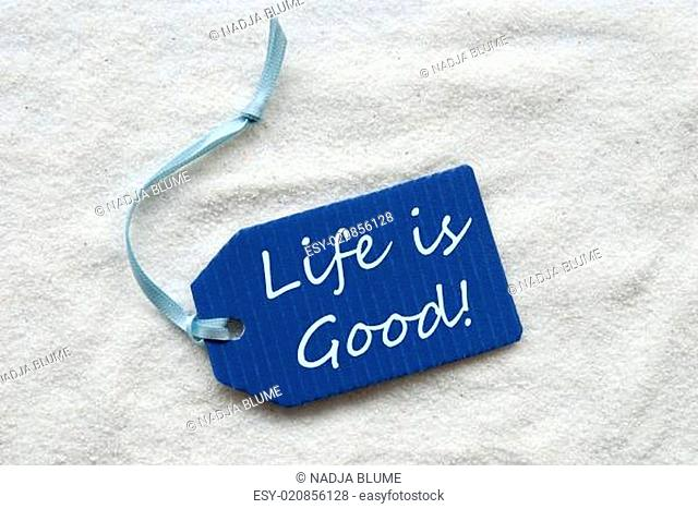 Life Is Good On Blue Label Sand Background