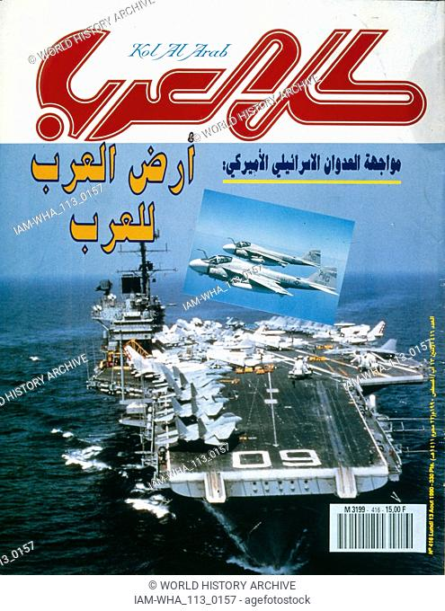 Headline in 'Kol Al Arab' an Arabic magazine, in August 1990, showing the build up of American naval forces in the Arabian gulf during the 1990-91 Gulf War