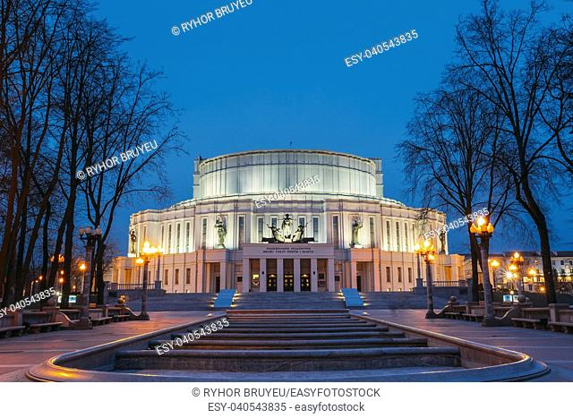 The National Academic Bolshoi Opera And Ballet Theatre Of The Republic Of Belarus In Minsk, Belarus. Night Illumination