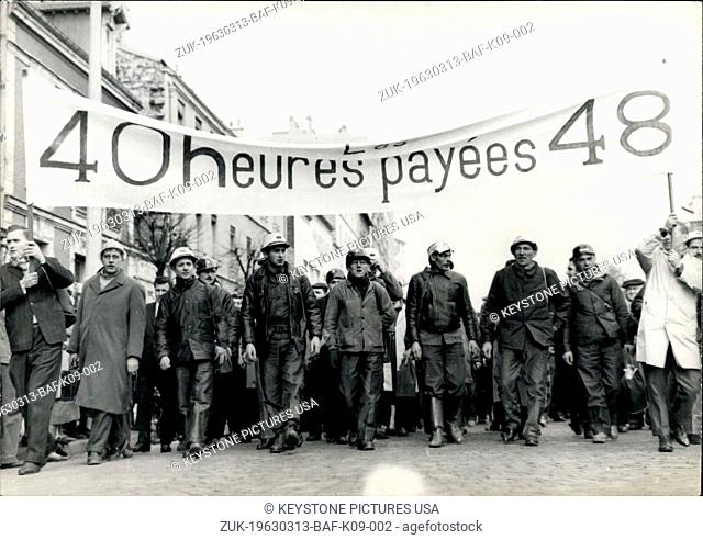 Mar. 13, 1963 - Workers Of Iron Ore Mines Participate At The 'March To Paris': The started their 'March to Paris' at 6.30 this morning