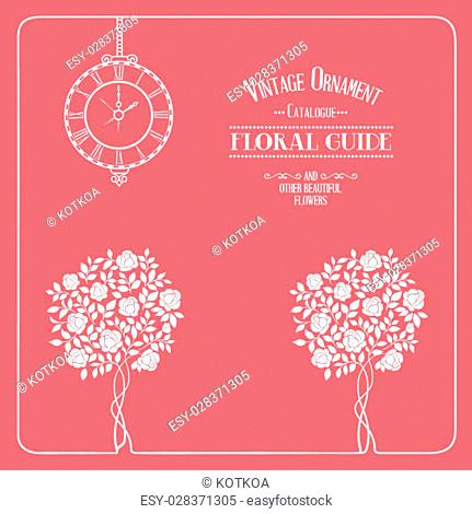 Vintage label, floral guide with roses, clock and text place. Vector illustration