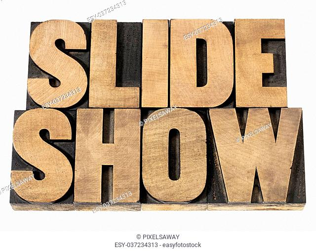 slide show - presentation concept - isolated text in vintage letterpress wood type printing blocks