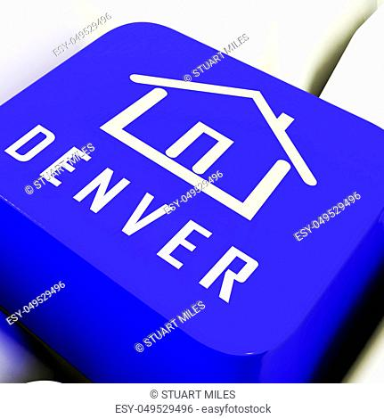 Denver Real Estate Key Illustrates Colorado Property And Investment Housing. Realty Purchasing And Selling - 3d Illustration