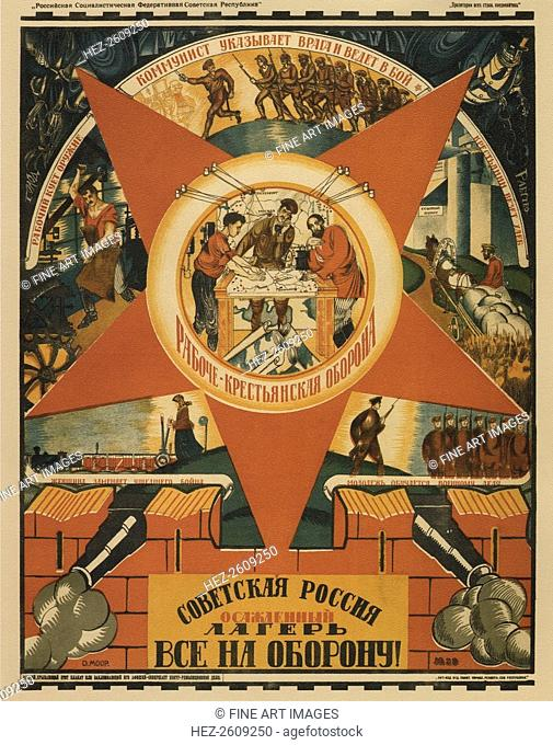 Soviet Russia Is Under Siege. Everyone to the Defense! (Poster), 1919. Artist: Moor, Dmitri Stachievich (1883-1946)