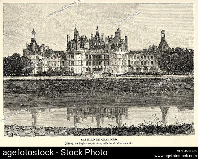 Château de Chambord (Chambord Castle) Loire Valley, Loir-et-Cher. France Europe. Old 19th century engraved illustration image from the book New Universal...