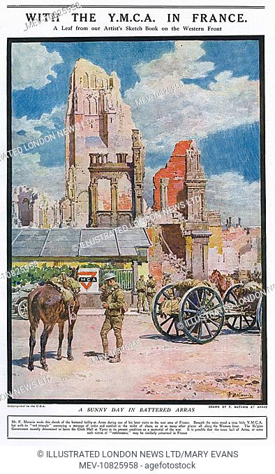 The battered belfry at Arras and in front of the ruins, a little YMCA hut with its red triangle sign conveying a welcome to any Allied soldiers seeking a place...