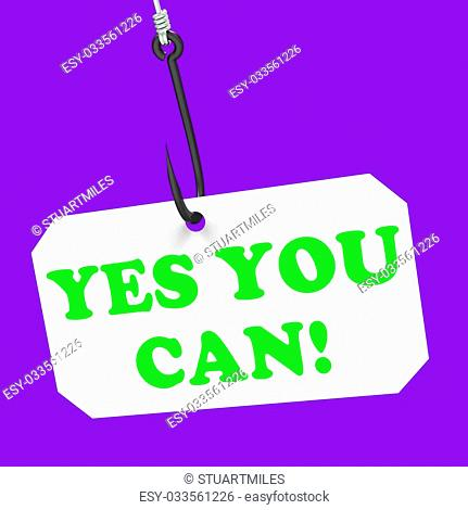 Yes You Can! On Hook Meaning Inspiration Encouragement And Motivation