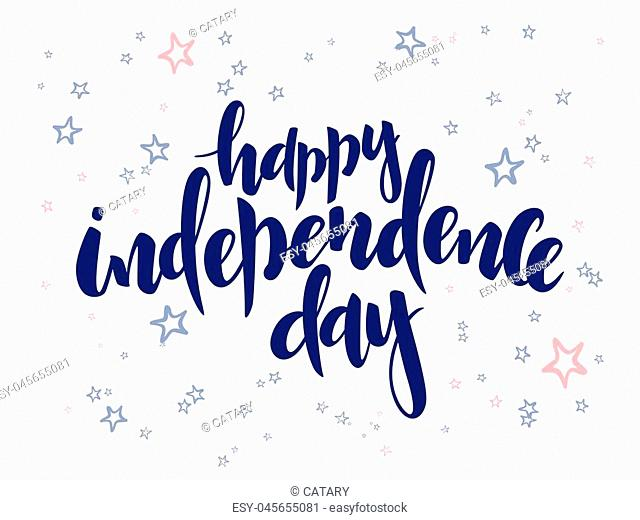 Vector independence day hand lettering greetings label - happy independence day - with doodle stars
