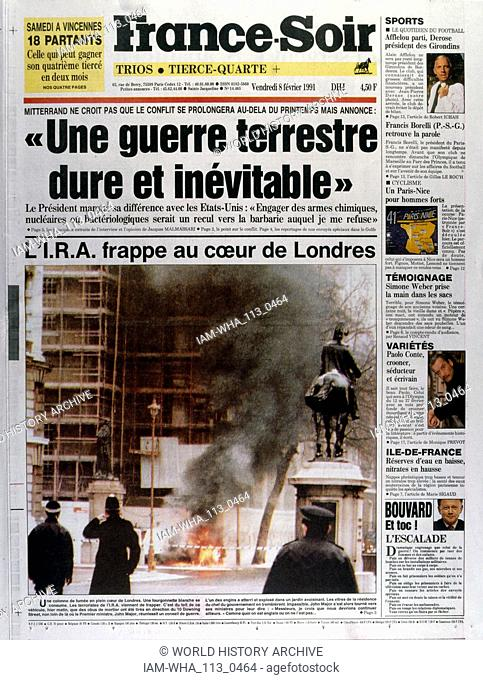Front Page of the French publication 'France-Soir' reporting the last days of the Gulf War and an IRA Terrorist explosion in central London, 8th February 1991