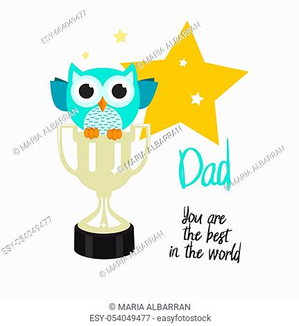 Fathers day owls. You are the best in the world. Vector illustration