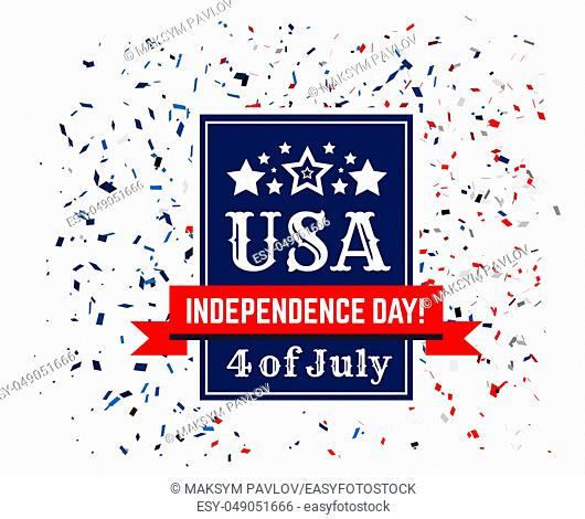 Badge of congratulations on US Independence Day. Fourth of July on the background of confetti in the colors of the American flag. Vector illustration