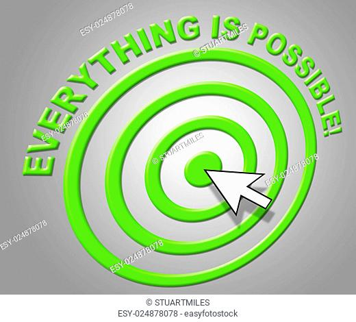 Everything Is Possible Representing Within Reach And Whole