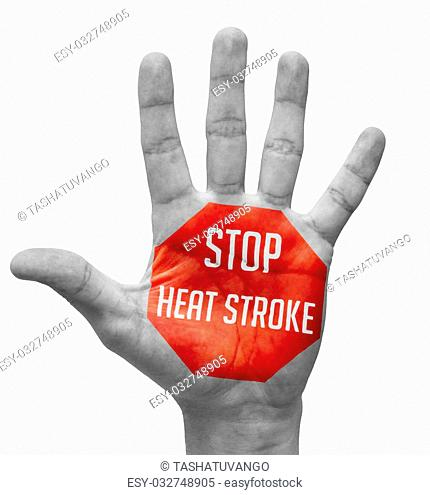 Stop Heat Stroke Sign Painted - Open Hand Raised, Isolated on White Background