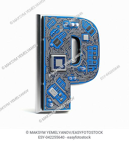 Letter P. Alphabet in circuit board style. Digital hi-tech letter isolated on white. 3d illustration