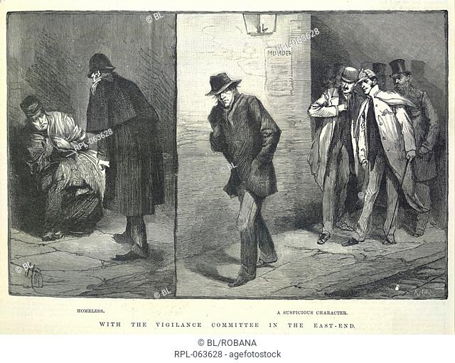 Suspicious characters 'With the vigilance commitee in the East End'. 'Homeless'. 'A suspicious character'. Illustrations made during the time of the Whitechapel...