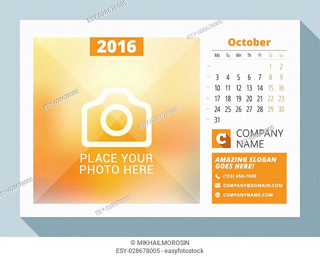 October 2016. Desk Calendar for 2016 Year. Vector Design Print Template with Place for Photo, Logo and Contact Information. Week Starts Monday