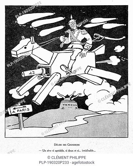 Délire des Grandeurs, WW1 caricature by illustrator Picarol showing the German Kaiser Wilhelm II riding mechanical war horse from Verdun to Paris