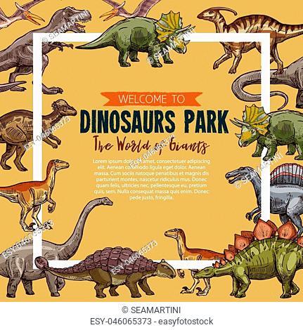 Dinosaurs park sketch poster. Vector Jurassic park exhibition of dinosaur triceratops, t-rex tyrannosaurus or stegosaurus and brontosaurus