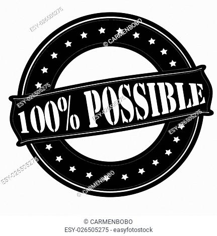 Rubber stamp with text one hundred percent possible inside, vector illustration