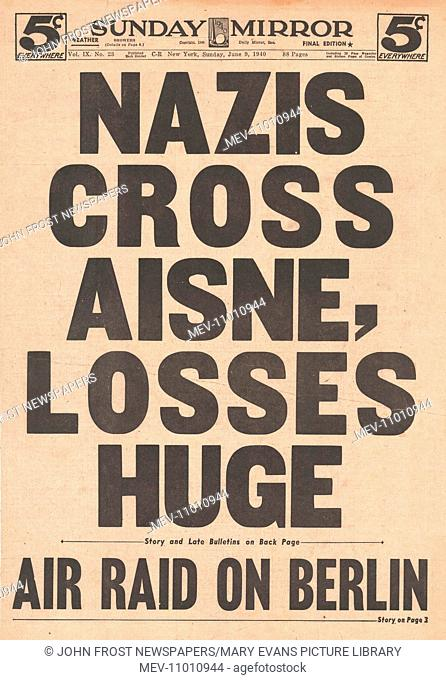 1940 front page New York Sunday Mirror German forces cross River Aisne but with heavy losses and RAF bomb Berlin. 9th June 1940 issue