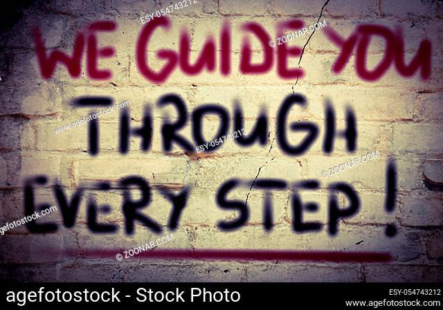 We Guide You Through Every Step Concept
