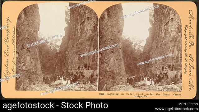 Baptizing in Cedar Creek under the great Natural Bridge, Va. Singley, B. L. (Benjamin Lloyd) (Copyright holder) Keystone View Company (Publisher)