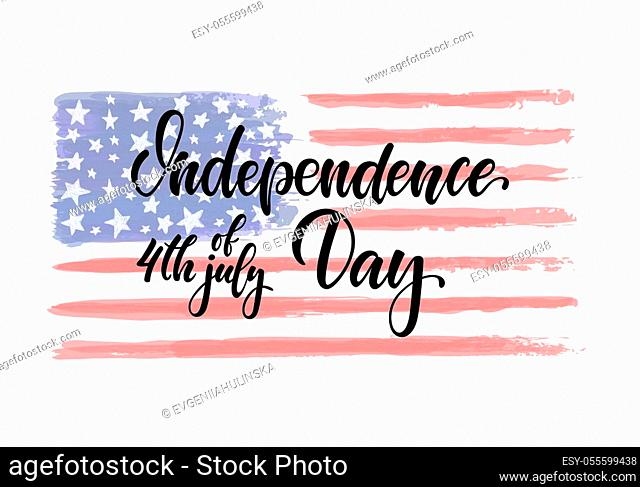Happy Independence Day card. American Independence Typography card. Modern brush calligraphy text on watercolor American flag background