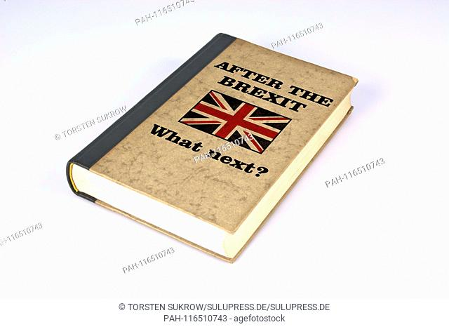 """An old book with cover and the title inscription: """"""""AFTER THE BREXIT - What next?"""""""" - An imaginary guide for the time after the BREXIT"""
